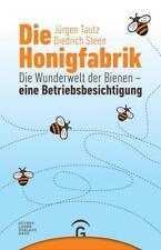 Die Honigfabrik von Diedrich Steen und Jürgen Tautz (2017, Gebundene Ausgabe)