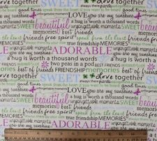 FRIENDS-FRIENDSHIP-SWEET-BEAUTIFUL-KIND WORDS 100% Cotton FLANNEL Fabric NEW BTY