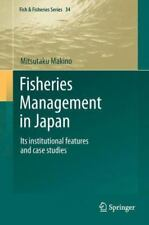 Fisheries Management in Japan : Its Institutional Features and Case Studies...