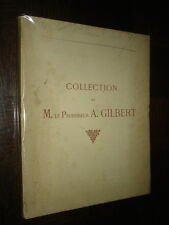 CATALOGUE VENTE OBJETS D'ART - Collection de M. le Professeur A. Gilbert - 1927
