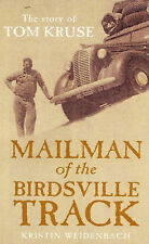 The Mailman of the Birdsville Track: The Story of Tom Kruse by Kristin Weidenbach (Paperback, 2003)