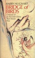 Bridge of Birds by Barry Hughart (1988, Paperback)