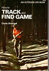 Clyde Ormond - How to Track & Find Game - Outdoor Life 1978 -Paperback