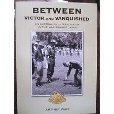 BETWEEN VICTOR AND VANQUISHED  An Australian Soldier interrogator WW2 BOOK