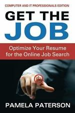 Get the Job: Optimize Your Resume for the Online Job Search : (Computer and...