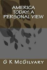 America Today: a Personal View by G. K. McGilvary (2015, Paperback)