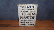 Message Wooden Plaque Sign Chocolate Happiness Money