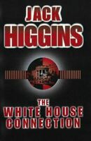 The White House Connection, Higgins, Jack, Very Good, Paperback