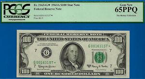 FR-2163-G* - 1963-A $100 FRN (( 3rd Finest - Chicago STAR)) PCGS 65PPQ # 63157*-