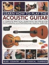Learn How To Play The Acoustic Guitar - By Ted Fuller. FREE Shipping.