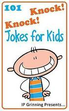 101 Knock Knock Jokes for Kids: (Joke Books for Kids) (Volume 1) by I P Grinning