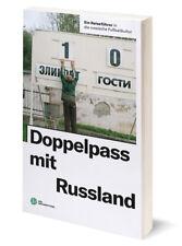Doppelpass mit Russland - Ein Reiseführer in die russische Fußballkultur WM 2018