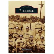 Images of America: Elkridge by Elizabeth Janney (2013, Paperback)