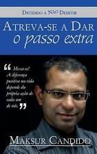 NEW Atreva-se a Dar o Passo Extra (Portuguese Edition) by Maksur Candido
