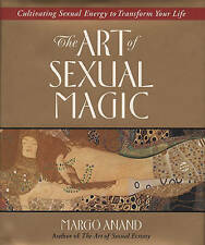 Art of Sexual Magic: Cultivating Sexual Energy to Transform Your Life by Margo Anand (Paperback, 1996)