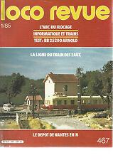 LOCO REVUE N°467 L'ABC DU FLOCAGE / INFORMATIQUE ET TRAINS / BB 25200 ARNOLD