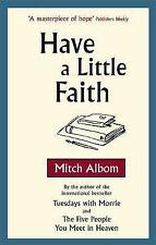 Have a Little Faith by Mitch Albom (Paperback, 2010)  As New  Unread Free Post