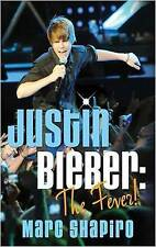 Justin Bieber: The Fever by Marc Shapiro (Paperback, 2010) NEW BOOK