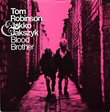DISCO 45 Giri Tom Robinson / Jakko Jakszyk - Blood Brother/What Have I Ever Done