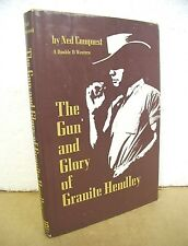 The Gun and Glory of Granite Hendley by Ned Conquest 1969 HB/DJ *Signed*