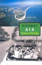 Highway A1A: Florida at the Edge (Florida History and Culture)-ExLibrary