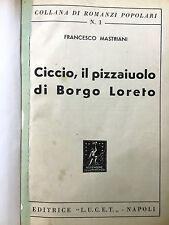 F. Mastriani - CICCIO, IL PIZZAIUOLO DI BORGO LORETO - Napoli 1950