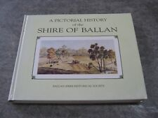 A Pictorial History Of the Shire of Ballan - Ballan Shire Historical Society