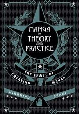 MANGA IN THEORY AND PRACTICE - ARAKI, HIROHIKO - NEW HARDCOVER BOOK