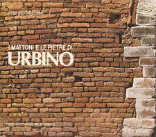 MAZZINI Franco - I mattoni e le pietre di Urbino