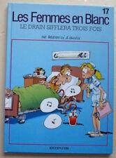 Les Femmes en Blanc T 17 Le drain sifflera trois fois BERCOVICI Dupuis mars 1998