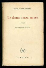ROSSO DI SAN SECONDO LE DONNE SENZA AMORE GARZANTI 1942