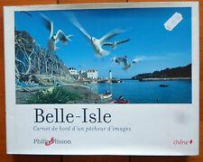 """LIVRE """"Belle-Isle - Carnet de bord d'un pêcheur d'images"""" NEUF"""