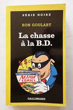La chasse à la B.D. - Ron Goulart - Série noire Gallimard n°2252 - 1990 BE