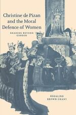 Christine de Pizan and the Moral Defence of Women : Reading Beyond Gender 40...