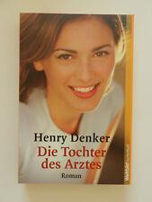 Henry Denker Die Tochter des Arztes Roman