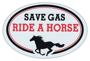 Oval Car Magnet - Save Gas Ride A Horse - Bumper Sticker Decal