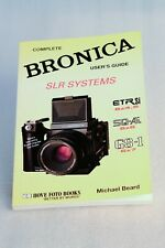 Complete Users' Guide: Bronica SLR Systems ETRSI, SQ-Ai GS-1 Michael Beard