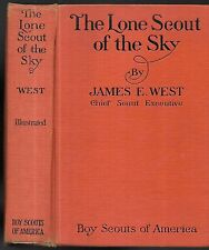 The Lone Scout of the Sky. by James E. West. B.S.A. Phil. (1928)