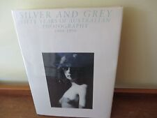 Photography - Silver and Grey - Fifty years of Australian Photography. 1900-1950