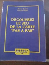 """Robert Berthe & Norbert Lébely Découvrez le jeu de la carte """"pas à pas""""/Bridgeur"""