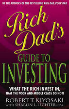 Rich Dad's Guide to Investing: What the Rich Invest in That the Poor Do Not! by…