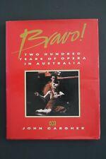 BRAVO! - 200 YEARS OF OPERA IN AUSTRALIA by John Cargher (HC/DJ, 1988)