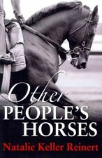 Other People's Horses, Paperback by Reinert, Natalie Keller, Brand New, Free .