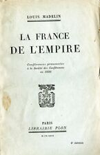 C1 NAPOLEON Louis MADELIN La FRANCE DE L EMPIRE Conferences