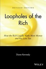 Loopholes of the Rich: How the Rich Legally Make ... by Kennedy, Diane Paperback