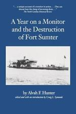 A Year on a Monitor and the Destruction of Fort Sumter (Studies in Maritime His