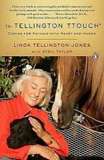 NEW The Tellington TTouch: Caring for Animals with Heart and Hands