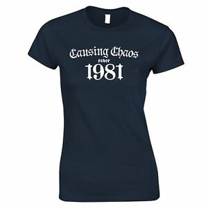 40th Birthday Womens TShirt Causing Chaos Since 1981 Forty Years Old Gift Idea