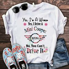 Yes, I'm A Woman Yes, I Drive A Mini Cooper Mini No You Can't Drive It T-Shirt