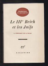 Le IIIe Reich et les Juifs par L.Poliakov et J.Wulf.  NRF/Gallimard 1959.
